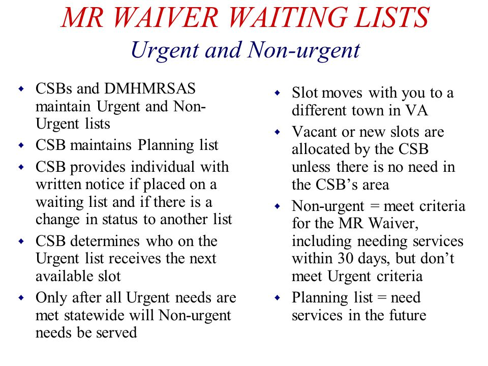 MR WAIVER WAITING LISTS Urgent and Non-urgent