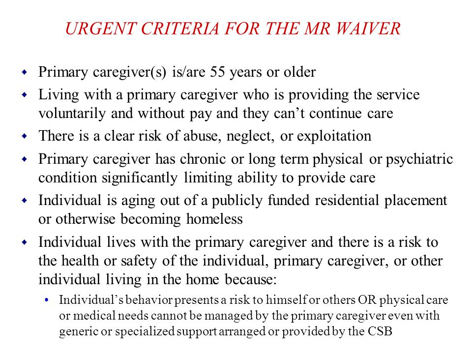 URGENT CRITERIA FOR THE MR WAIVER