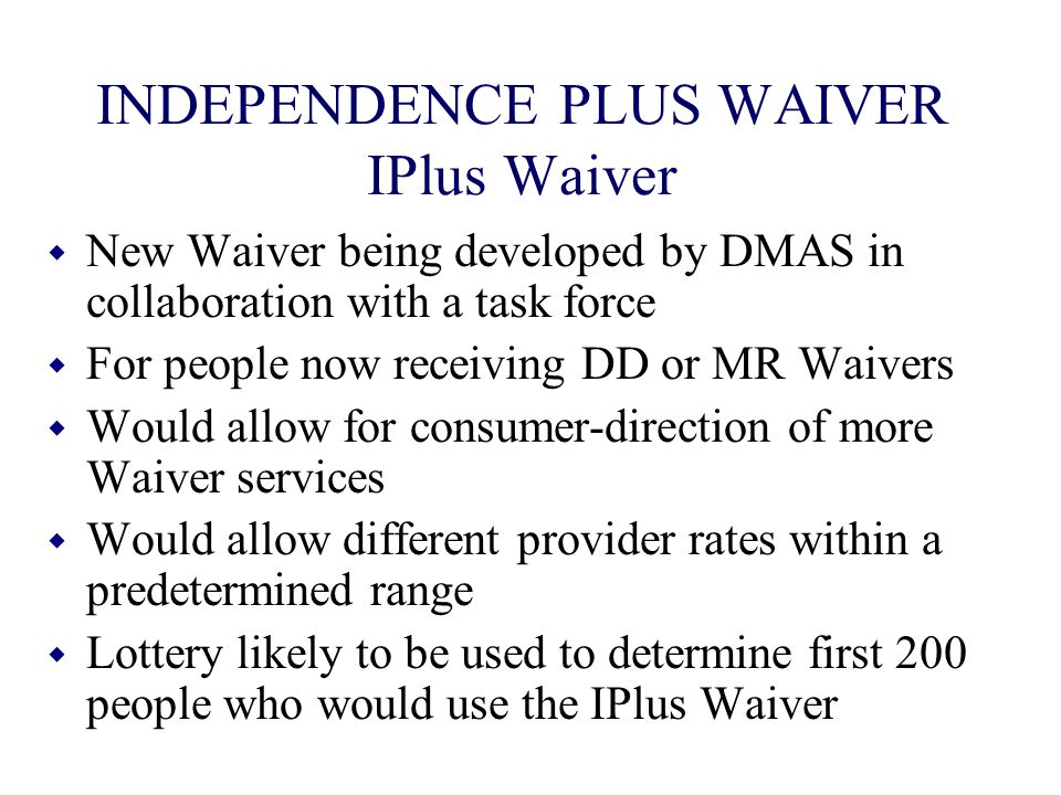 INDEPENDENCE PLUS WAIVER IPlus Waiver
