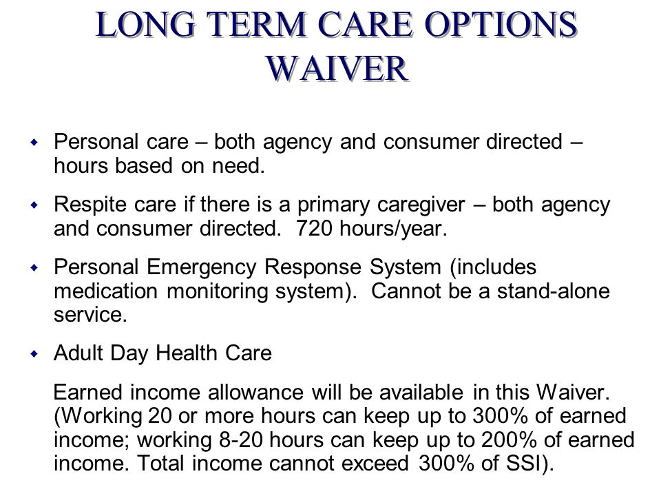 LONG TERM CARE OPTIONS WAIVER