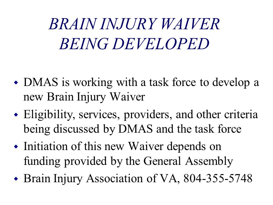 BRAIN INJURY WAIVER BEING DEVELOPED