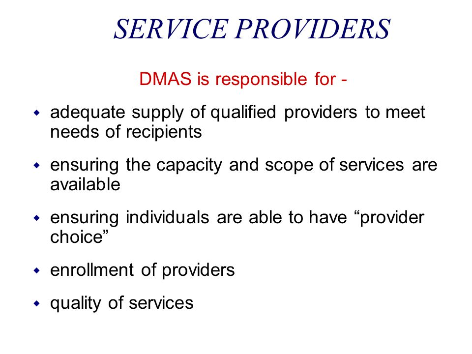 DMAS is responsible for -