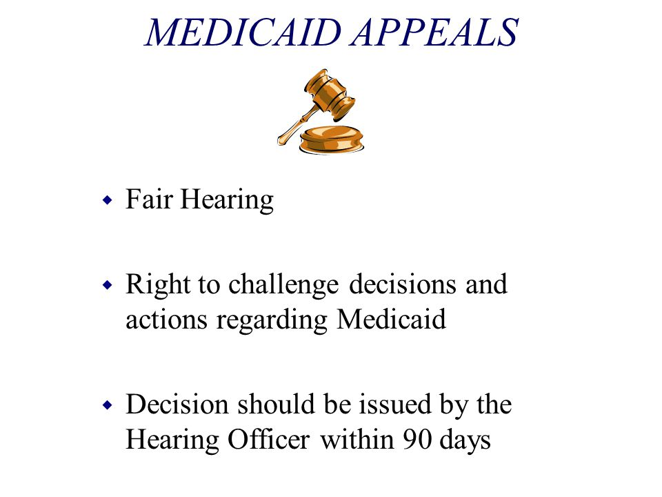 MEDICAID APPEALS Fair Hearing