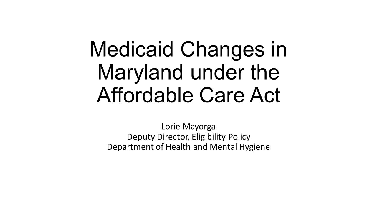 Medicaid Changes in Maryland under the Affordable Care Act
