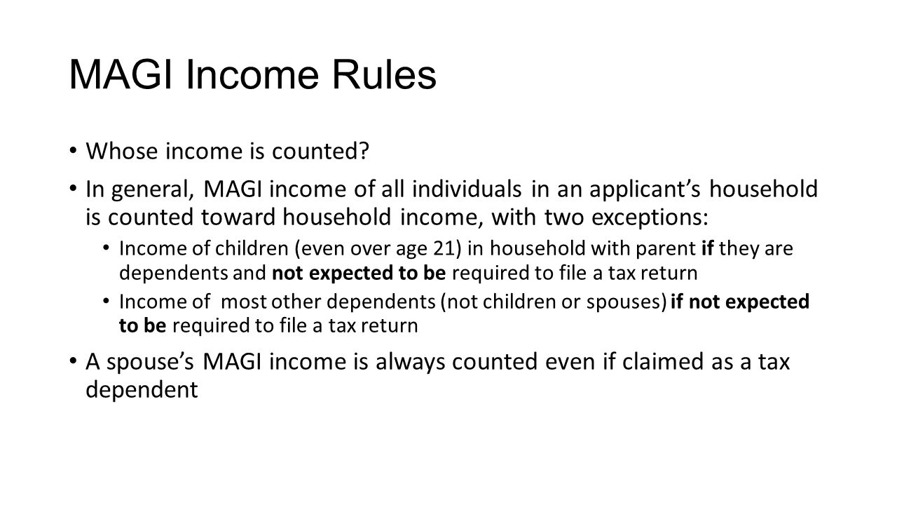 MAGI Income Rules Whose income is counted