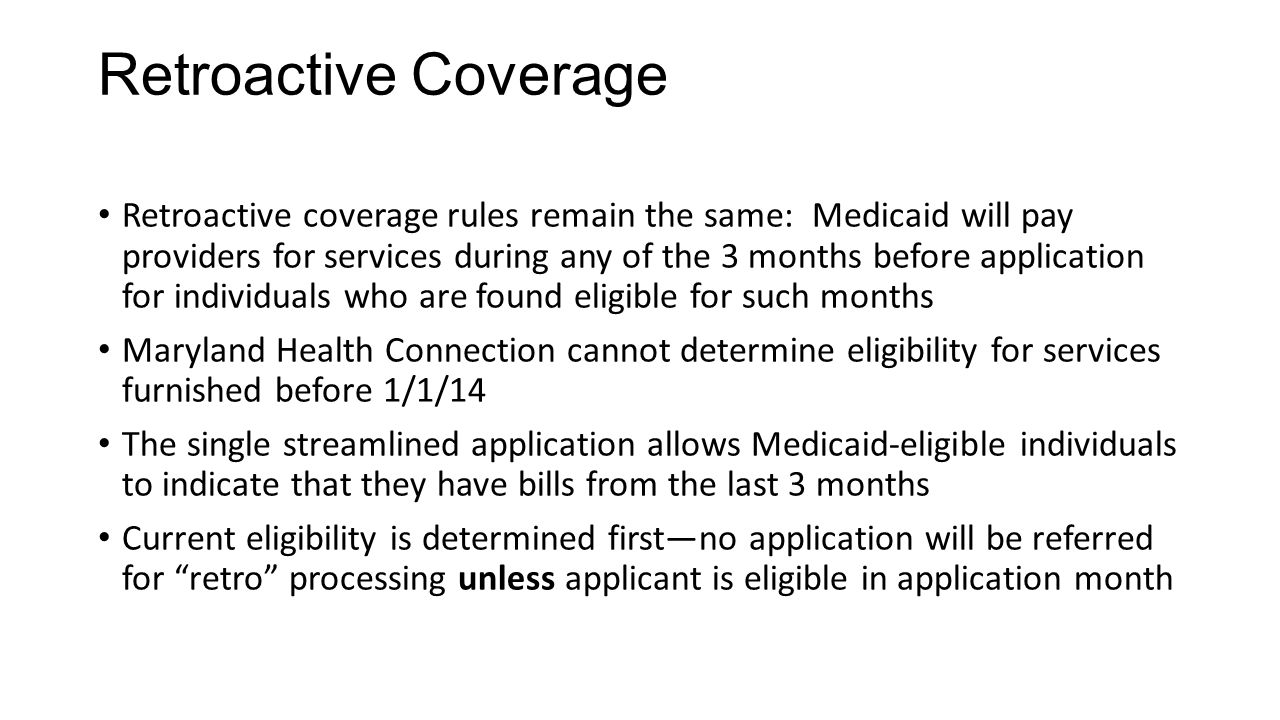 Retroactive Coverage