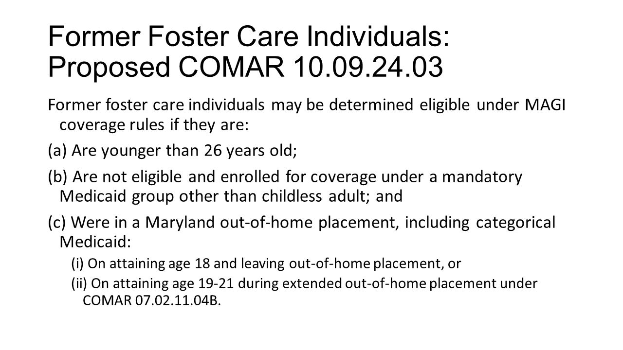 Former Foster Care Individuals: Proposed COMAR 10.09.24.03