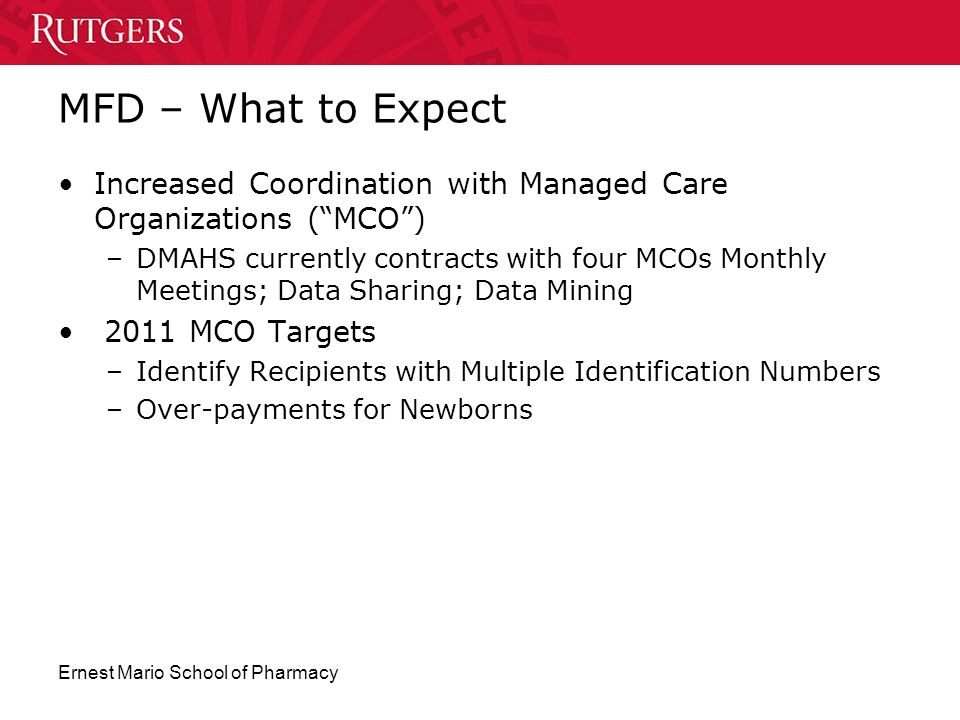 MFD – What to Expect Increased Coordination with Managed Care Organizations ( MCO )