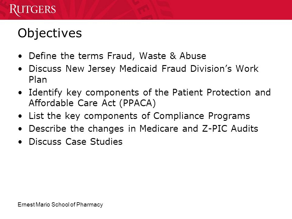 Objectives Define the terms Fraud, Waste & Abuse