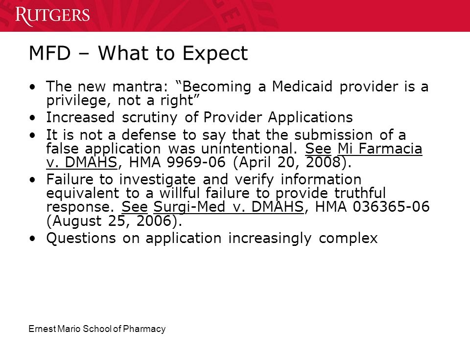 MFD – What to Expect The new mantra: Becoming a Medicaid provider is a privilege, not a right Increased scrutiny of Provider Applications.
