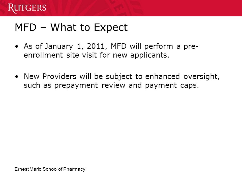 MFD – What to Expect As of January 1, 2011, MFD will perform a pre-enrollment site visit for new applicants.