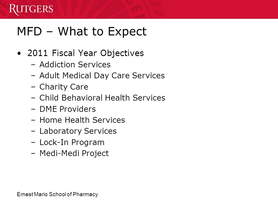 MFD – What to Expect 2011 Fiscal Year Objectives Addiction Services