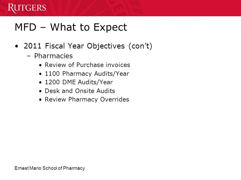 MFD – What to Expect 2011 Fiscal Year Objectives (con't) Pharmacies