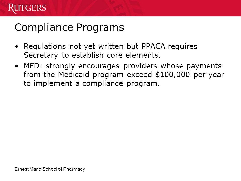 Compliance Programs Regulations not yet written but PPACA requires Secretary to establish core elements.