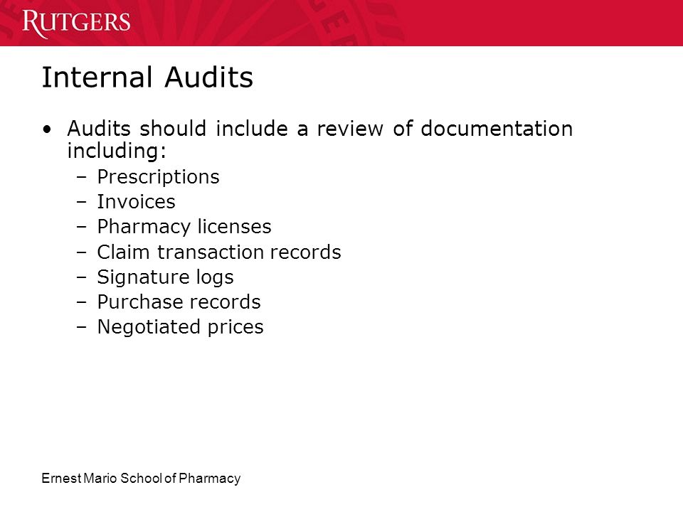 Internal Audits Audits should include a review of documentation including: Prescriptions. Invoices.
