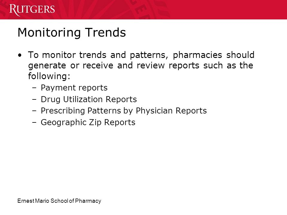 Monitoring Trends To monitor trends and patterns, pharmacies should generate or receive and review reports such as the following: