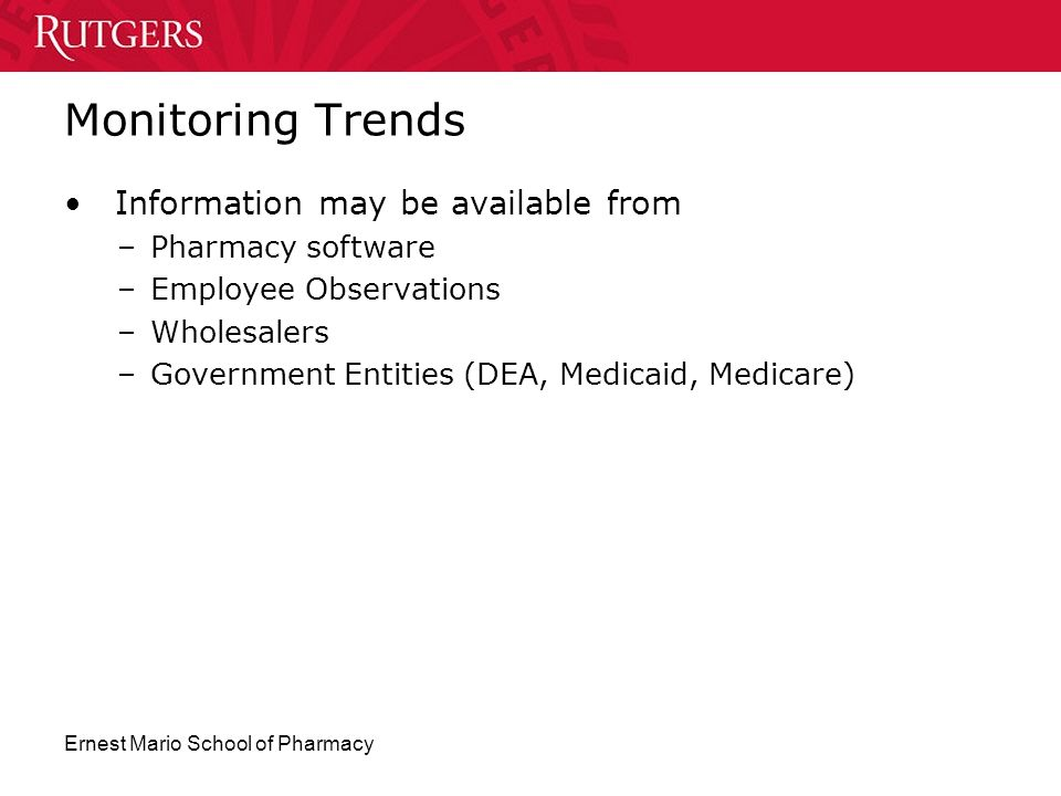 Monitoring Trends Information may be available from Pharmacy software