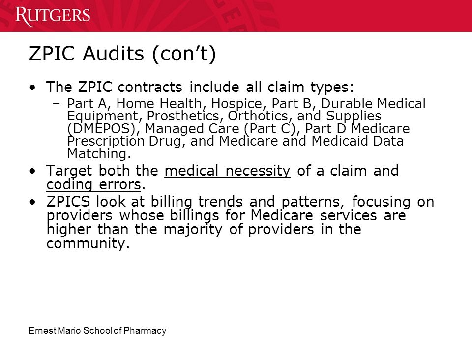 ZPIC Audits (con't) The ZPIC contracts include all claim types: