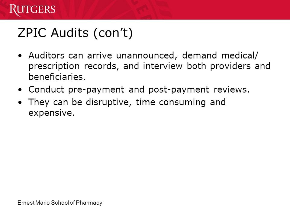 ZPIC Audits (con't) Auditors can arrive unannounced, demand medical/ prescription records, and interview both providers and beneficiaries.