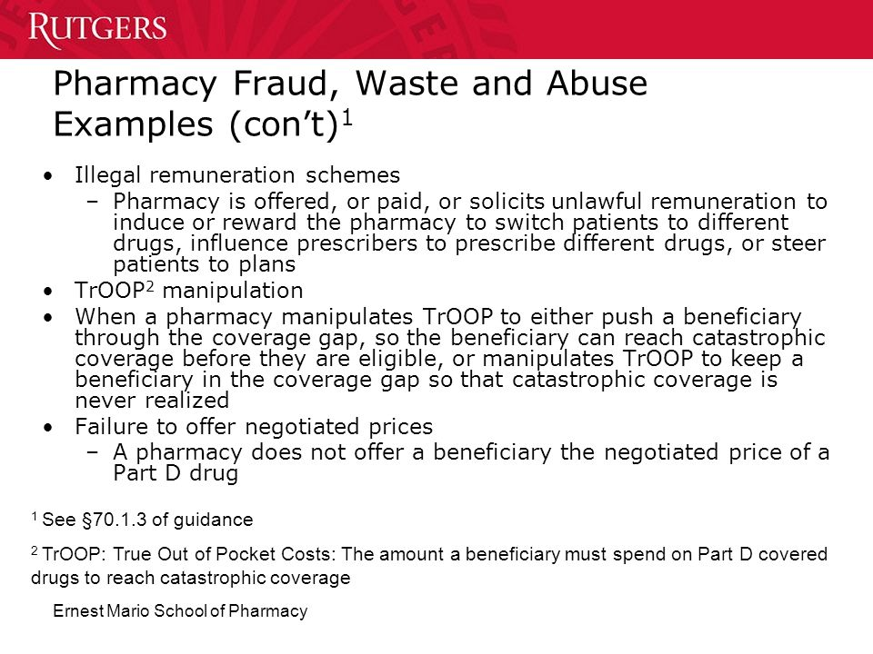 Pharmacy Fraud, Waste and Abuse Examples (con't)1