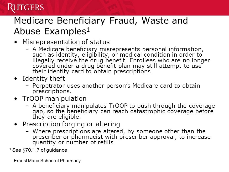 Medicare Beneficiary Fraud, Waste and Abuse Examples1