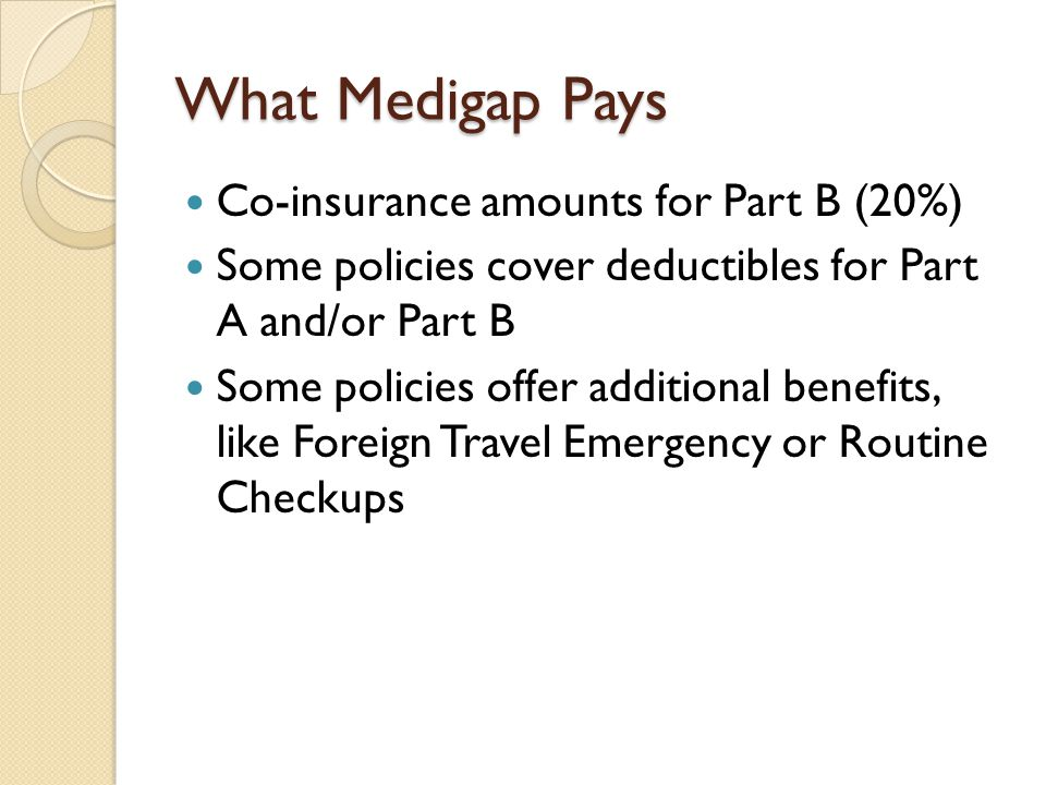 What Medigap Pays Co-insurance amounts for Part B (20%)