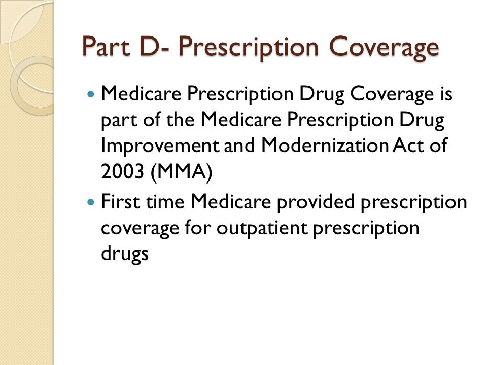 Part D- Prescription Coverage