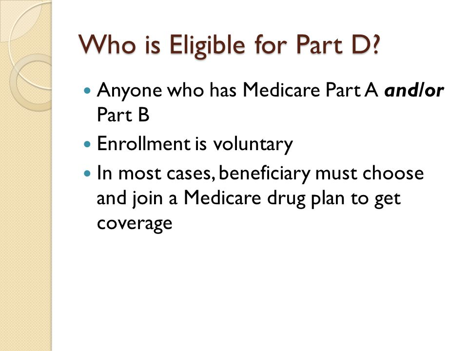 Who is Eligible for Part D