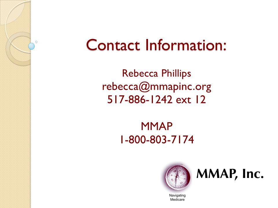 Contact Information: Rebecca Phillips rebecca@mmapinc.org 517-886-1242 ext 12 MMAP 1-800-803-7174