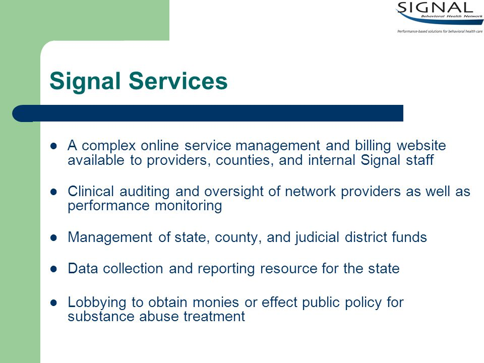 Signal Services A complex online service management and billing website available to providers, counties, and internal Signal staff.