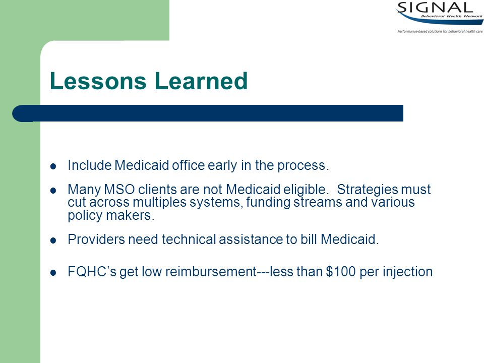 Lessons Learned Include Medicaid office early in the process.