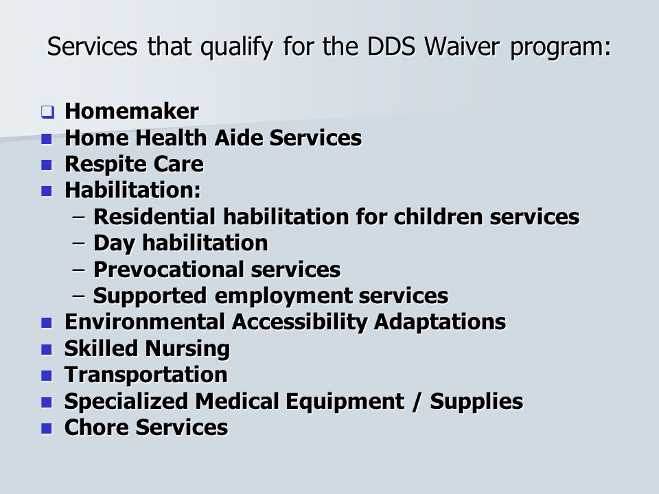 Services that qualify for the DDS Waiver program:
