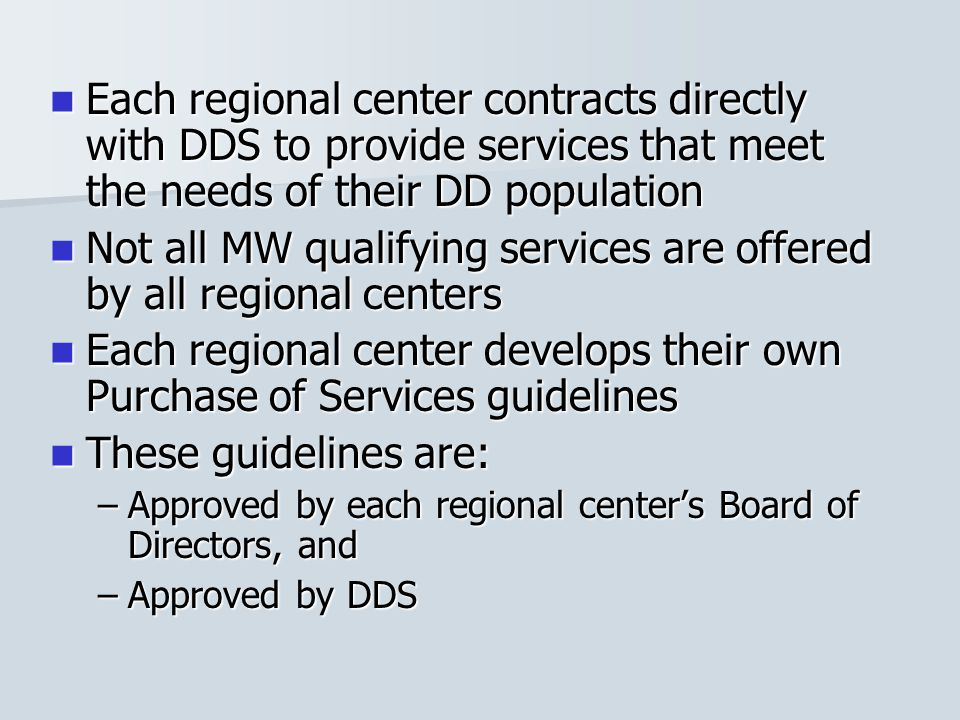 Not all MW qualifying services are offered by all regional centers