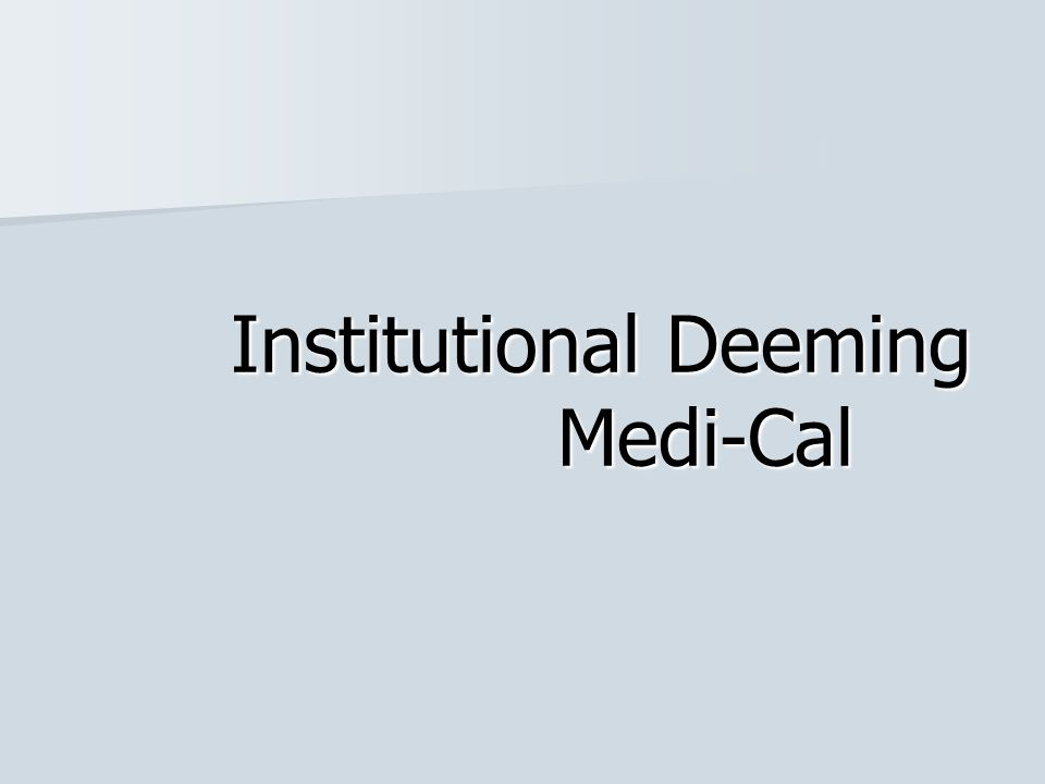Institutional Deeming Medi-Cal