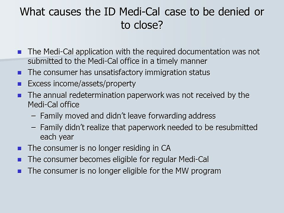 What causes the ID Medi-Cal case to be denied or to close
