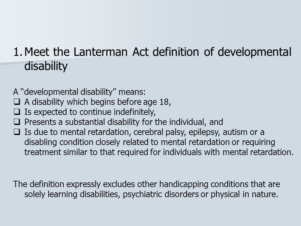 Meet the Lanterman Act definition of developmental disability