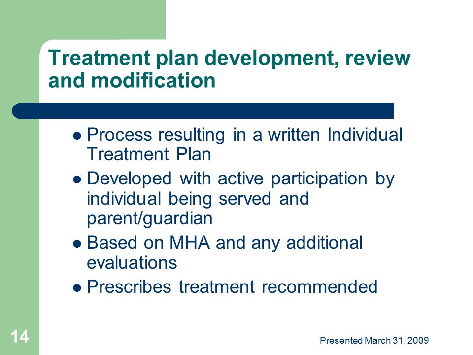 Treatment plan development, review and modification