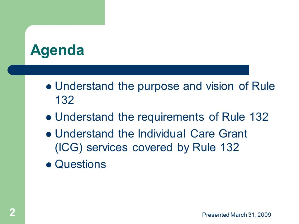 Agenda Understand the purpose and vision of Rule 132