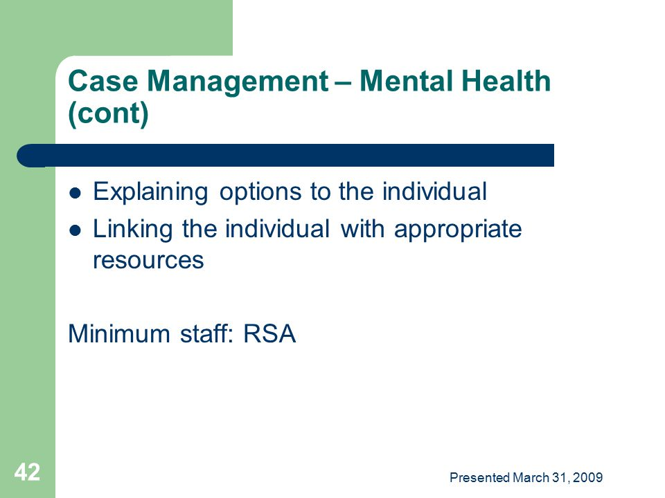 Case Management – Mental Health (cont)