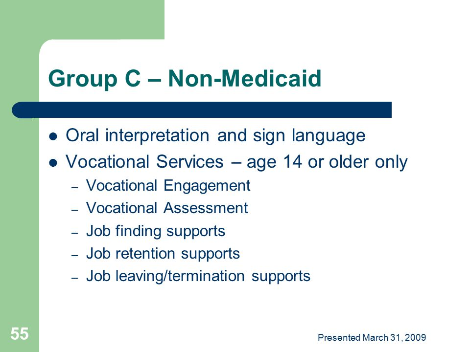 Group C – Non-Medicaid Oral interpretation and sign language