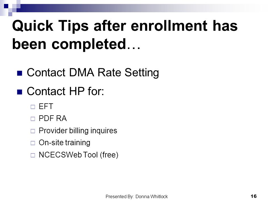 Quick Tips after enrollment has been completed…