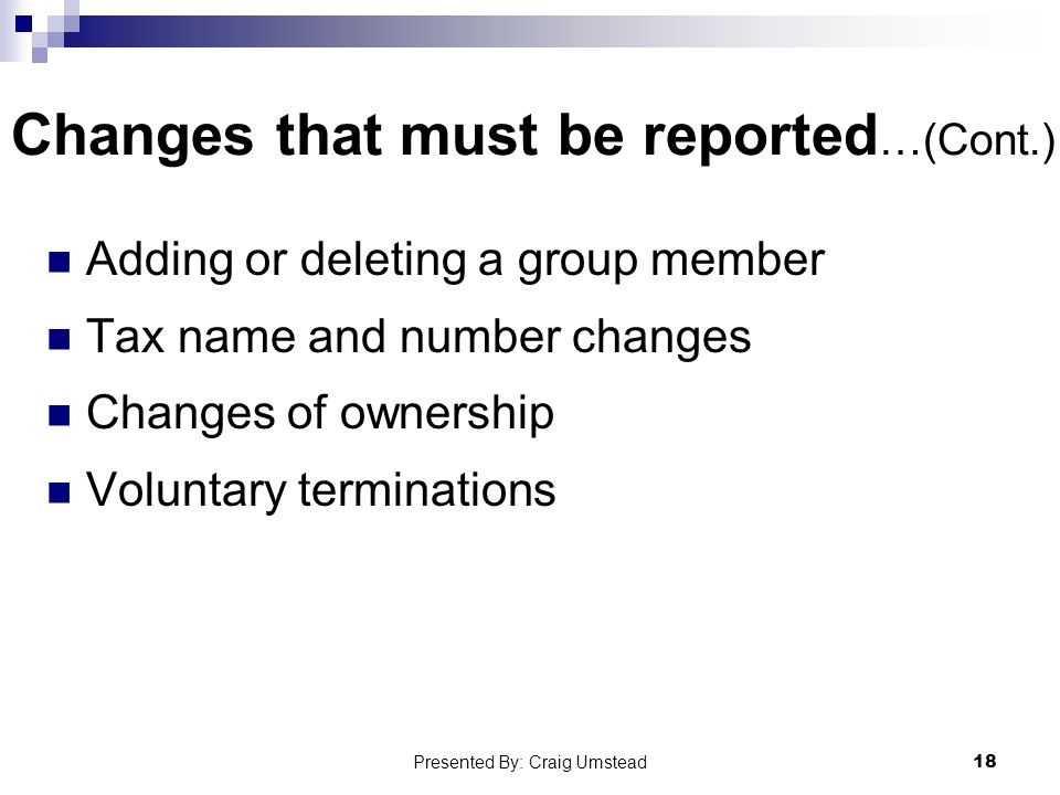 Changes that must be reported…(Cont.)