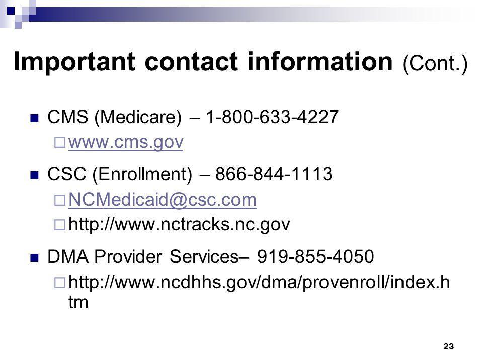 Important contact information (Cont.) CMS (Medicare) – 1-800-633-4227. www.cms.gov. CSC (Enrollment) – 866-844-1113.