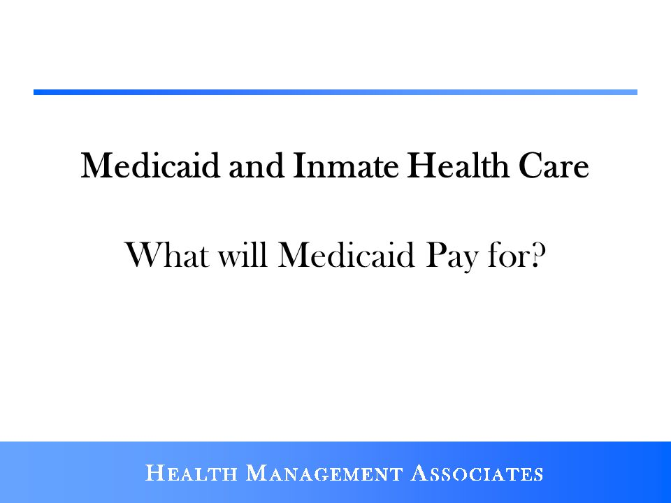 Medicaid and Inmate Health Care