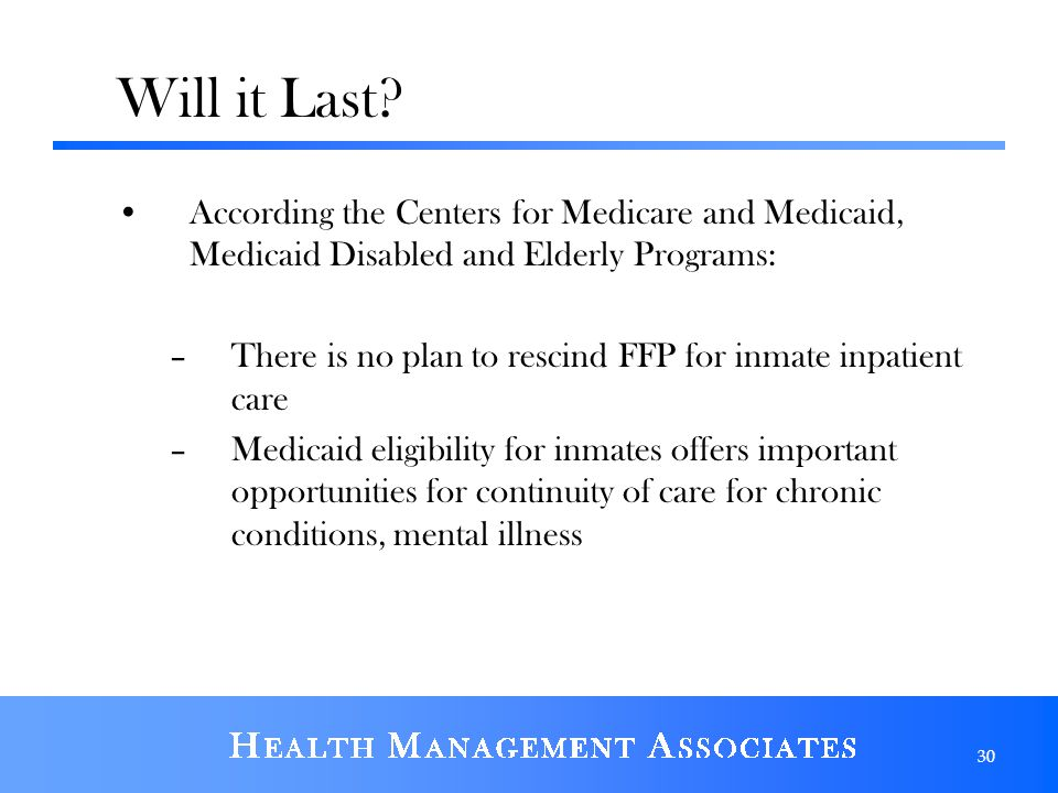 Will it Last According the Centers for Medicare and Medicaid, Medicaid Disabled and Elderly Programs: