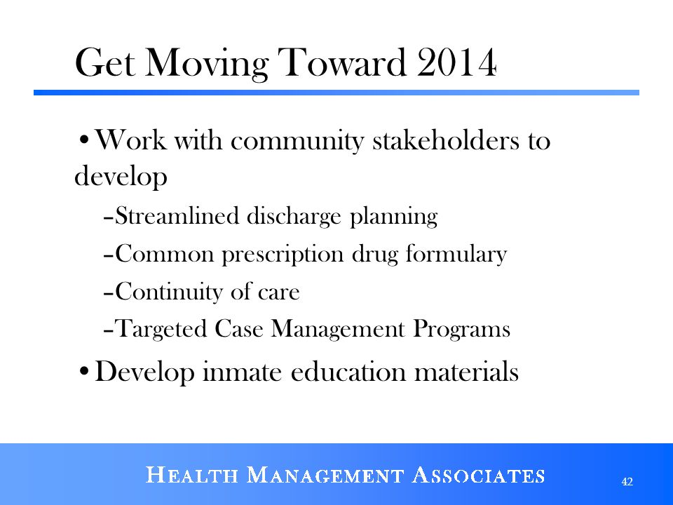Get Moving Toward 2014 Work with community stakeholders to develop