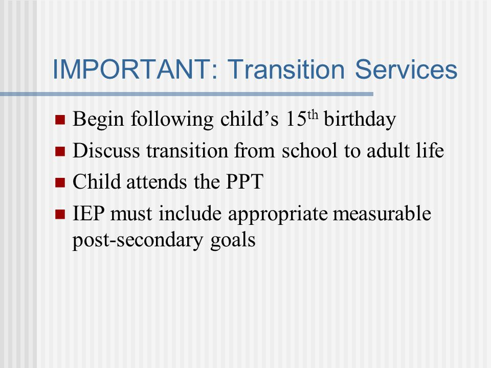IMPORTANT: Transition Services