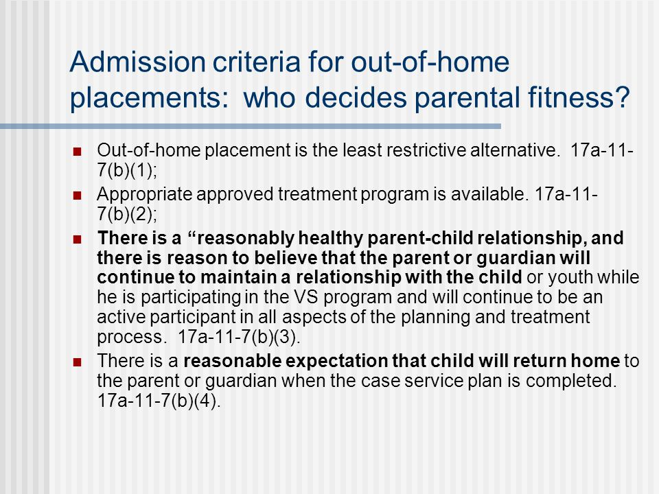 Admission criteria for out-of-home placements: who decides parental fitness