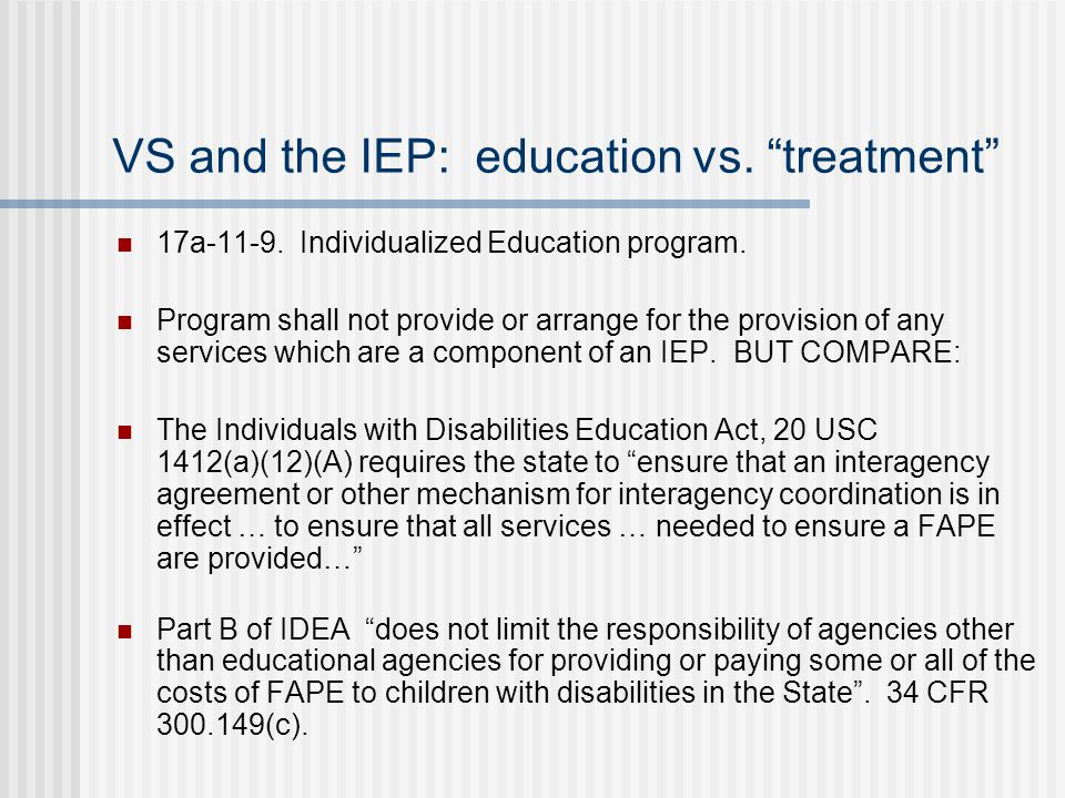 VS and the IEP: education vs. treatment