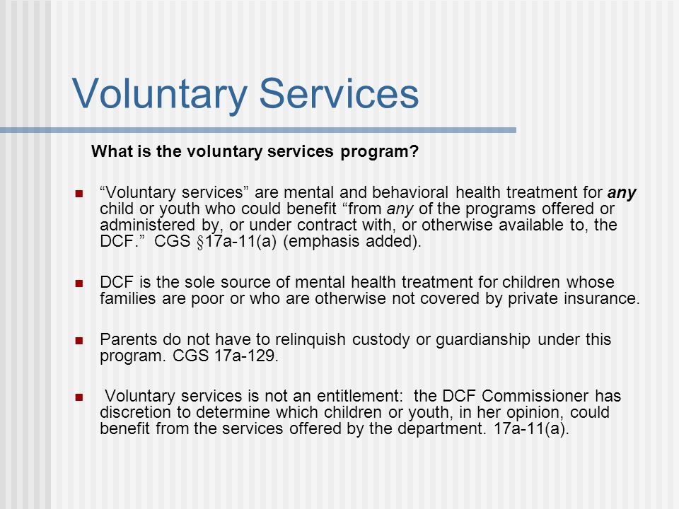 Voluntary Services What is the voluntary services program
